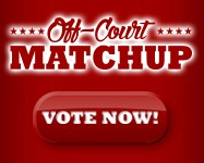 Off-Court Matchup Vote Now Ad