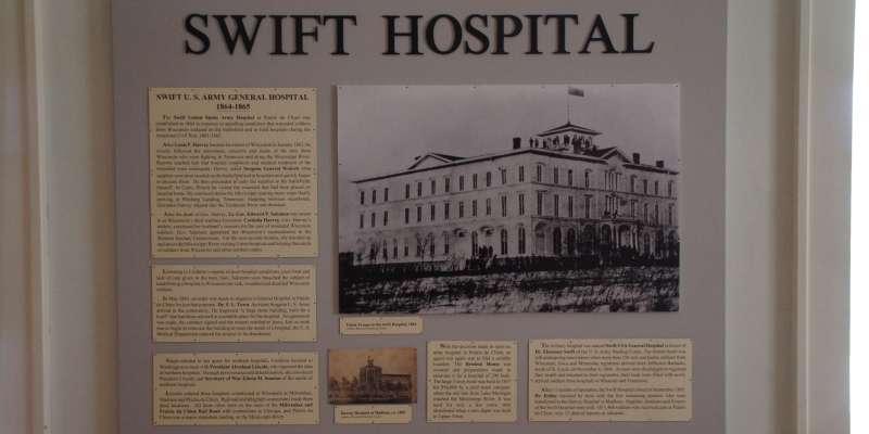 Swift United States General Army Hospital.  Award-winning exhibit on one of three Civil War Hospitals in Wisconsin.