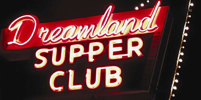 Dreamland Supper Club's famous neon sign