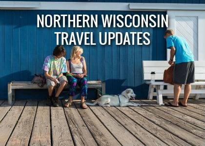 Northern Wisconsin Travel Updates