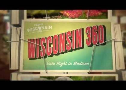 Wisconsin 360: Date Night in Madison